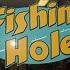 fishin hole 100x70